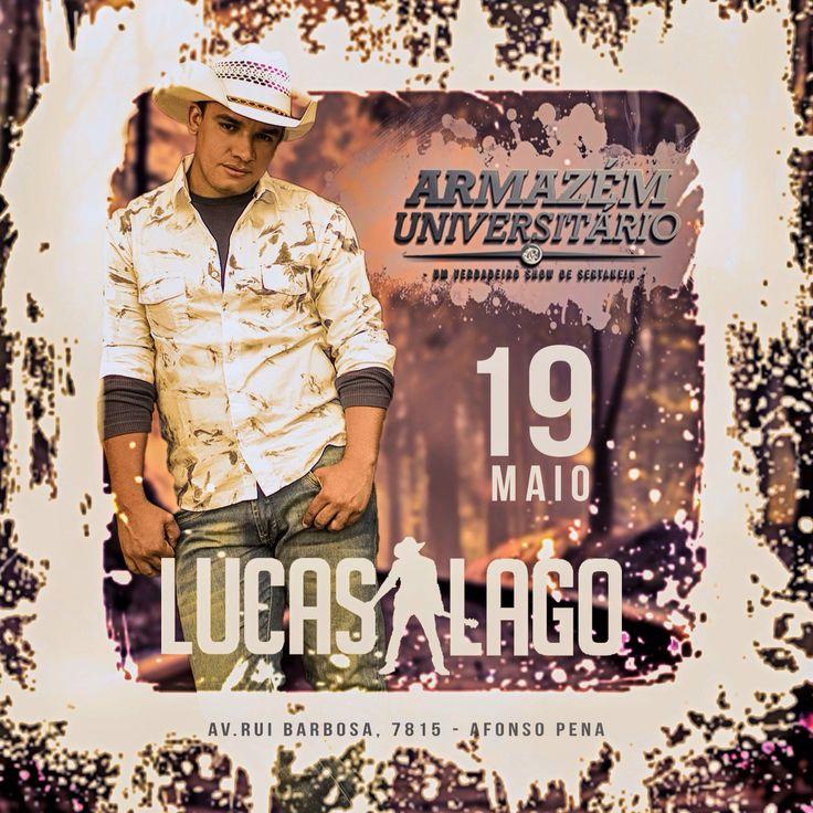 É isso ai galera mais uma semana começando e quero convidar todos vocês para curtirem Lucas Lago no ARMAZÉM UNIVERSITÁRIO. Um super show com o melhor da música sertaneja. Não fique fora dessa festa. Vai ser dia 19/05 a partir das 23h. Compartilhe com seus amigos. A FESTA VAI SER TOP!!! #vaibombar #vemcomigo #borabeber #baladaprime #napressão #lucaslagooficial