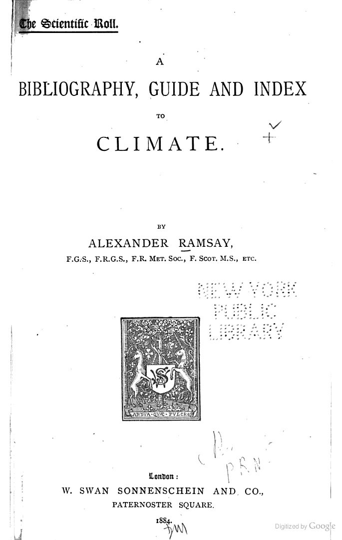 """A Bibliography, Guide, and Index to Climate"" - Alexander Ramsay, 1884, 449 pp."