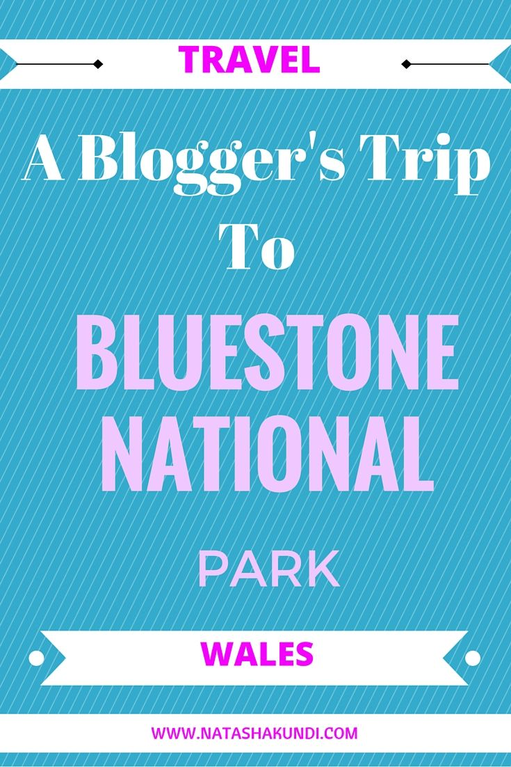 Bluestone National Park Wales: A Blogger's Trip