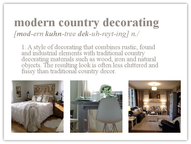 Definition | Modern Country Decorating - http://akadesign.ca/definition-modern-country/-This is so me!!!
