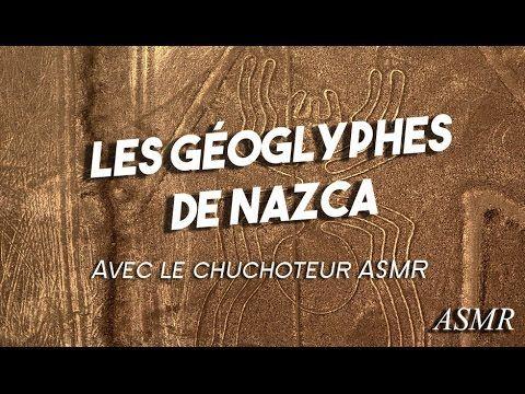 Les géoglyphes de Nazca - Avec le Chuchoteur ASMR  (soft spoken)