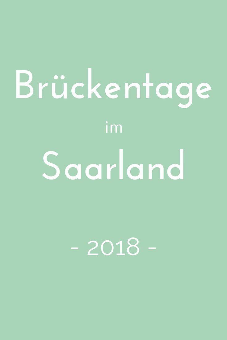 Brückentage nutzen, um ein paar Tage länger frei zu haben? Wie das geht, verrät der Brückentagekalender 2018 für das Saarland. #brückentage2018 #urlaub #kurzurlaub #travel #saarland