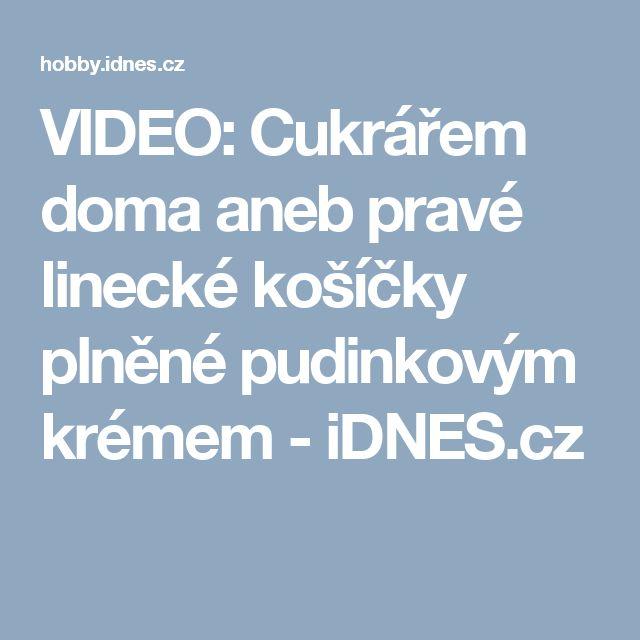 VIDEO: Cukrářem doma aneb pravé linecké košíčky plněné pudinkovým krémem - iDNES.cz