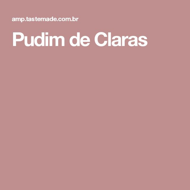 Pudim de Claras