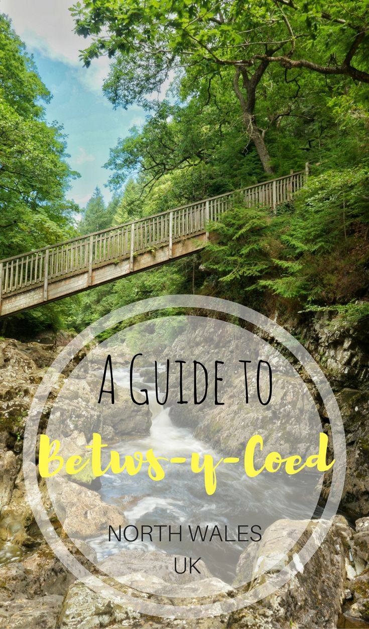A Guide to Betws-y-Coed in North Wales, UK | Lady and the Tramper