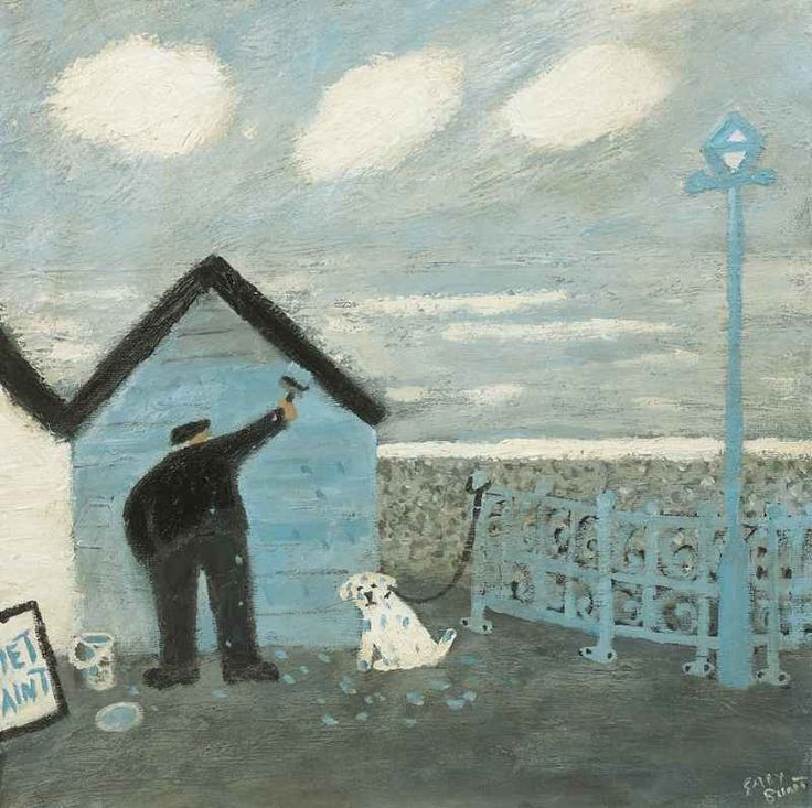 GARY BUNT  Wet Paint  My Master's painting our beach hut | Soon it will look like new | But he's splashing it about a bit | And I'm slowly turning blue