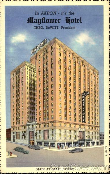 Mayflower Hotel, Main At State Street Akron Ohio ~ Movie, recording and TV stars who were brought to Akron for the Soap Box Derby were housed here during their stay.