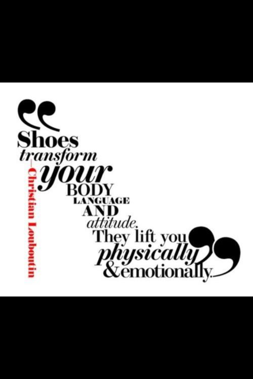 #Christian #Louboutin: Style, Body Language, Shoe Quote, Fashion Quotes, Shoes Transform, Heels, Christian Louboutin, Shoes Shoes, Christianlouboutin