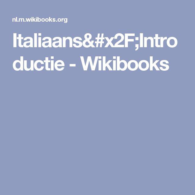 Italiaans/Introductie - Wikibooks