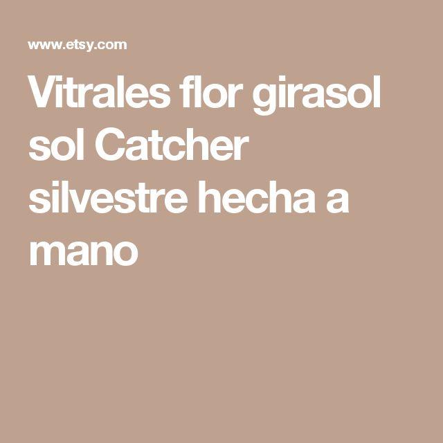 Vitrales flor girasol sol Catcher silvestre hecha a mano