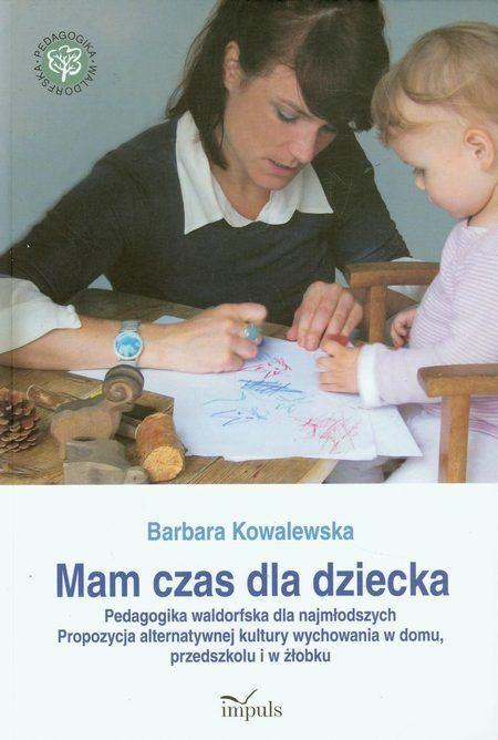 Książka Mam czas dla dziecka. Pedagogika Walfdorfska dla najmłodszych - od 28,36 zł, porównanie cen w 2 sklepach. Zobacz inne Nauki humanistyczne i społeczne, najtańsze i najlepsze oferty, opinie..