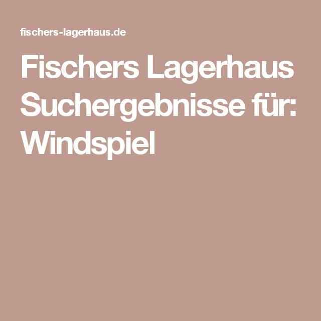 Fischers Lagerhaus Suchergebnisse für: Windspiel