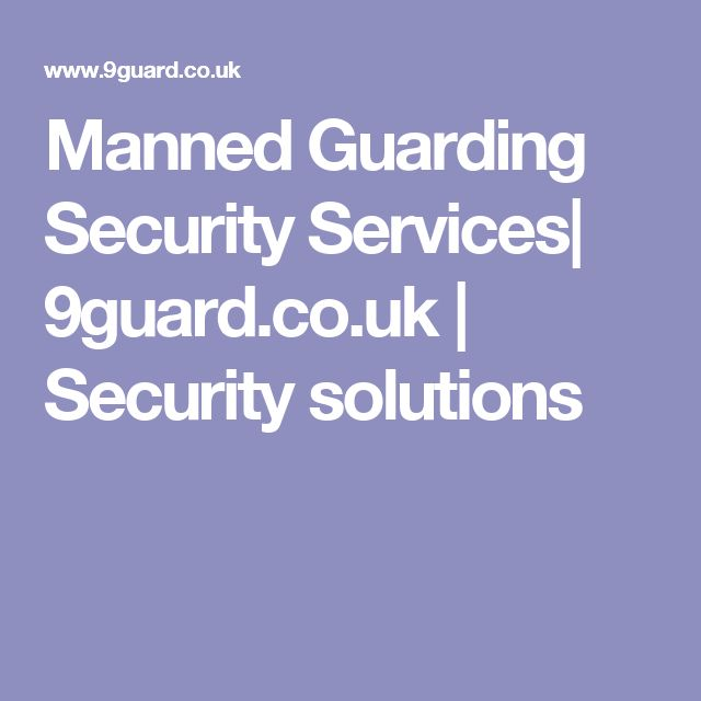 Manned Guarding Security Services| 9guard.co.uk | Security solutions