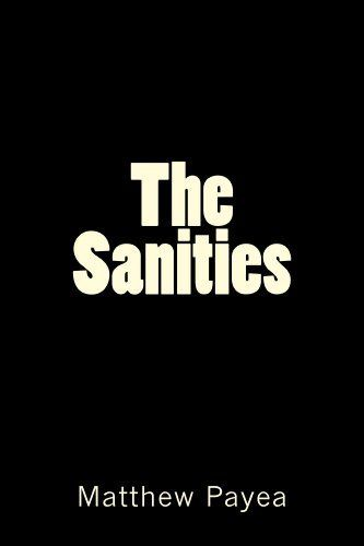 The Sanities by Matthew Payea. $6.13. 293 pages