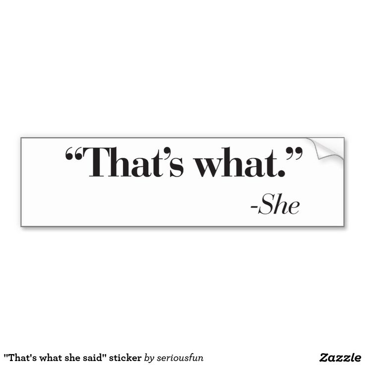 """That's what she said"" sticker Car Bumper Sticker"