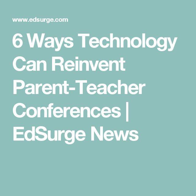 6 Ways Technology Can Reinvent Parent-Teacher Conferences | EdSurge News