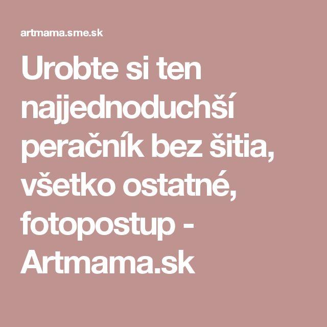 Urobte si ten najjednoduchší peračník bez šitia, všetko ostatné, fotopostup - Artmama.sk