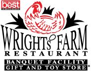 The most important part of the Wright's Farm Restaurant story remains our fabulous dinners served family-style.The secret lies in our insistence on freshness and our commitment to consistency.