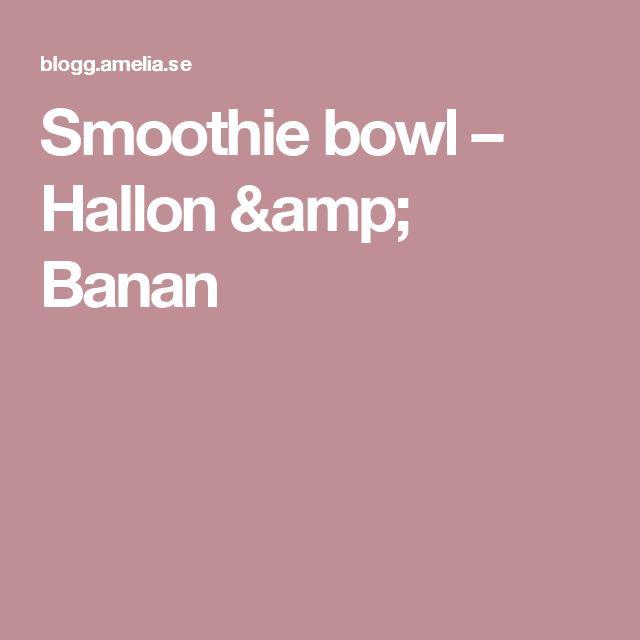 Smoothie bowl – Hallon & Banan