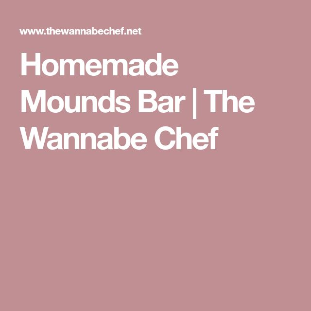 Homemade Mounds Bar | The Wannabe Chef