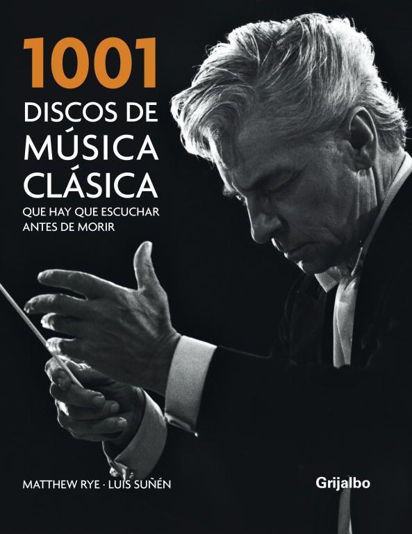 1001 discos de musica clasica que hay que escuchar antes de morir-luis suñen-matthew rye-9788425341465