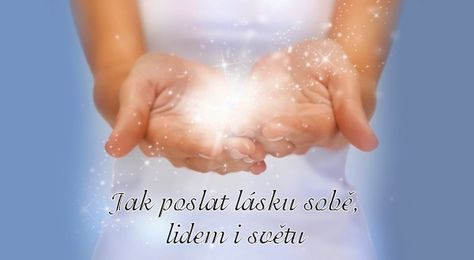 Jak poslat lásku sobě, lidem i světu | ProNáladu.cz