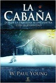 LA CABAÑA - YOUNG W. PAUL - Sinopsis del libro, reseñas, criticas, opiniones - Quelibroleo