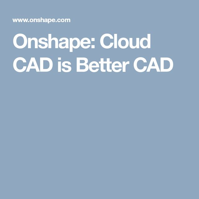 Onshape: Cloud CAD is Better CAD
