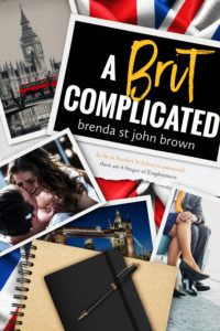 A Brit Complicated by Brenda St. John Brown  Release Day  Cover Design: Sarah Hansen / Okay Creations  Release Date: October 11 2017    Synopsis  Scarlett St Julien likes her job well enough. Her boss? Total wanker. Even if he is sexy AF. After all they dont call him Bradley Walking-Sex for nothing.  When Bradley asks her to show him around London its another thing on Scarletts task list. At least until the spark between them ignites. And it is H-O-T.  It turns out Bradley Walking-Sex is…