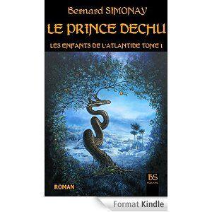 LE PRINCE DECHU (LES ENFANTS DE L'ATLANTIDE t. 1)