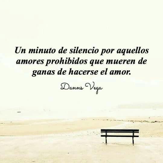 Un minuto de silencio por esos amores prohibidos.