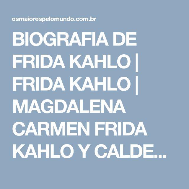 BIOGRAFIA DE FRIDA KAHLO |  FRIDA KAHLO |  MAGDALENA CARMEN FRIDA KAHLO Y CALDERÓN |  OBRAS DE FRIDA KAHLO |  FRIDA KAHLO BIOGRAFIA RESUMIDA |  FRIDA KAHLO QUEM FOI |  FRIDA KAHLO DIEGO RIVERA |  FRIDA KAHLO MORTE |  FRIDA – A BIOGRAFIA |  CR