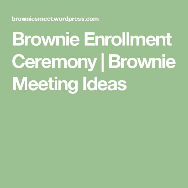 Brownie Enrollment Ceremony | Brownie Meeting Ideas                                                                                                                                                                                 More