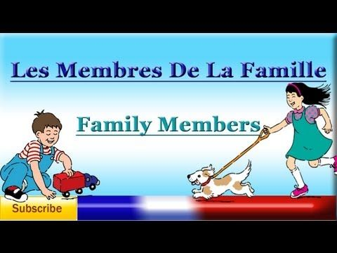 French Lesson 23 - Learn French Family Members Vocabulary - Les membres de la Famille - YouTube