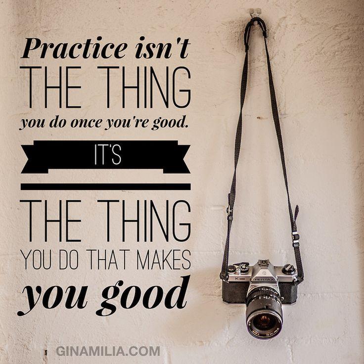 quote_practice.jpg | Gina Milicia Photographer