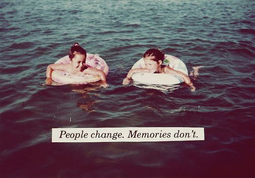 people change, memories don't: Best Friends, Quotes, Childhood Memories, True Facts, Bestfriends, Treasure, Lakes, People Changing, So True