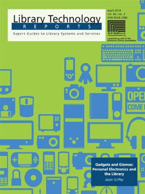 OverDrive eBook: Gadgets and Gizmos: Personal Electronics and the Library  Series: Library Technology Reports: Gadgetsforwomen Gizmosgalor, Libraries Gadgets, Personalized Electronics, Gadgets And Gizmos, Technology Reports, Libraries Series, Gadgets Gizmos, Libraries Libraries, Libraries Technology