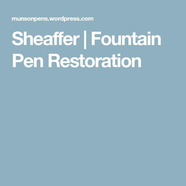 Sheaffer | Fountain Pen Restoration