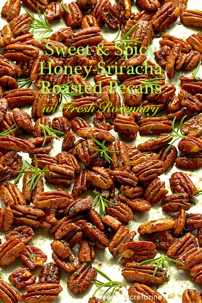 Sweet & Spicy Honey-Sriracha Roasted Pecans w/ Fresh Rosemary - thecafesucrefarine.com