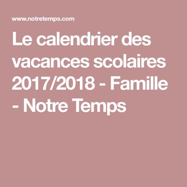 Le calendrier des vacances scolaires 2017/2018 - Famille - Notre Temps