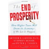 The End of Prosperity: How Higher Taxes Will Doom the Economy--If We Let It Happen (Hardcover)By Peter J. Tanous