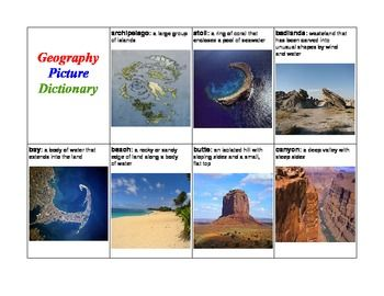 This is a picture dictionary with 45 of the most common geography words.  Each word has a short definition and a picture.  There are six pages with 8 words on each page, also two blank spaces for specific words you may want to include.  This dictionary was made using a landscape layout and is in a Pdf format.