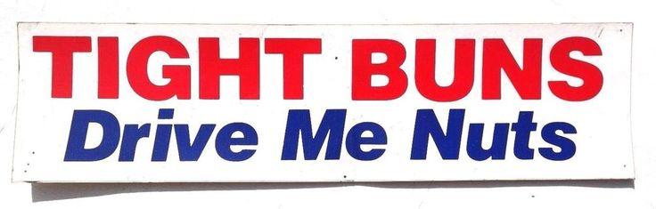Vtg 1960s tight buns drive me nuts bumper sticker decal funny humor