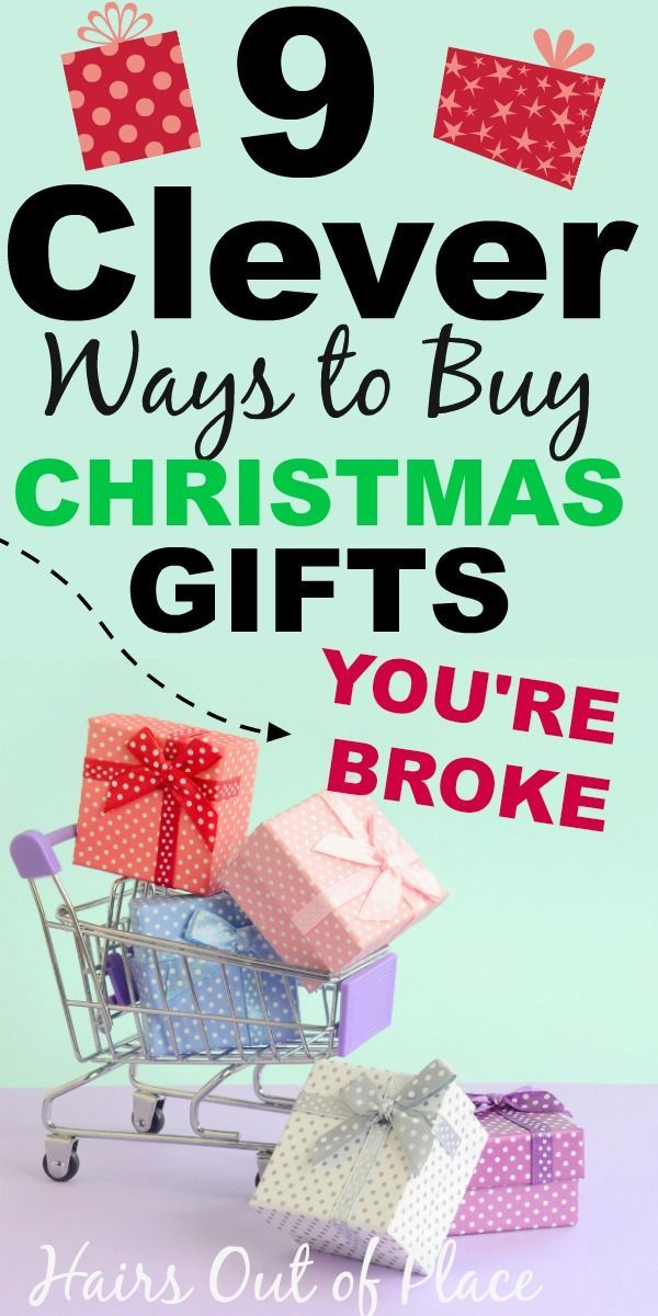 8 Ways To Buy Christmas Gifts When Broke On A Tight Budget Or Poor Frugal Christmas Cheap Christmas Gifts Buy Christmas Gifts