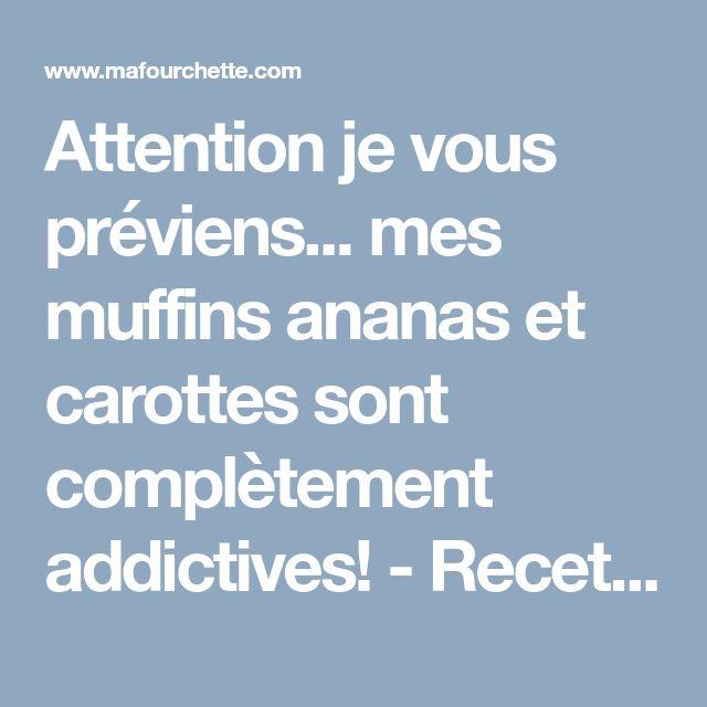 Attention je vous préviens... mes muffins ananas et carottes sont complètement addictives! - Recettes - Ma Fourchette