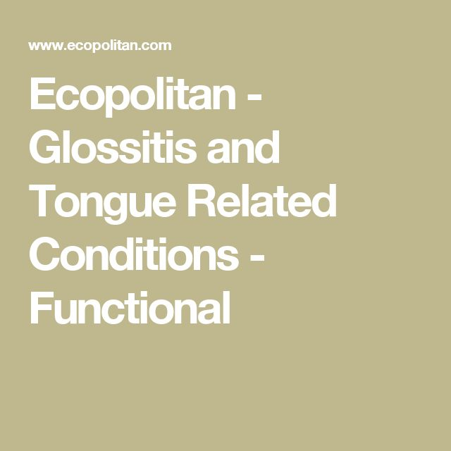 Ecopolitan - Glossitis and Tongue Related Conditions - Functional