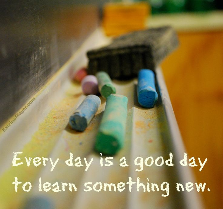 Every day is a good day to learn something new.