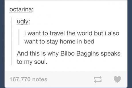 and this is why Bilbo Baggins speaks to my soul