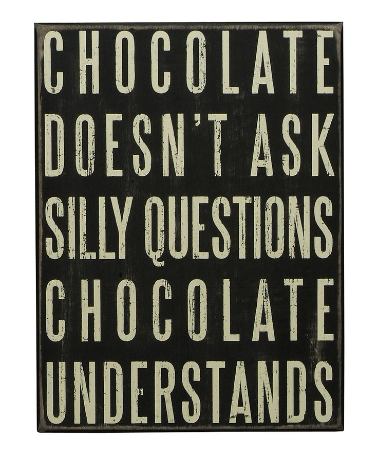 There is a reason I love CHOCOLATE