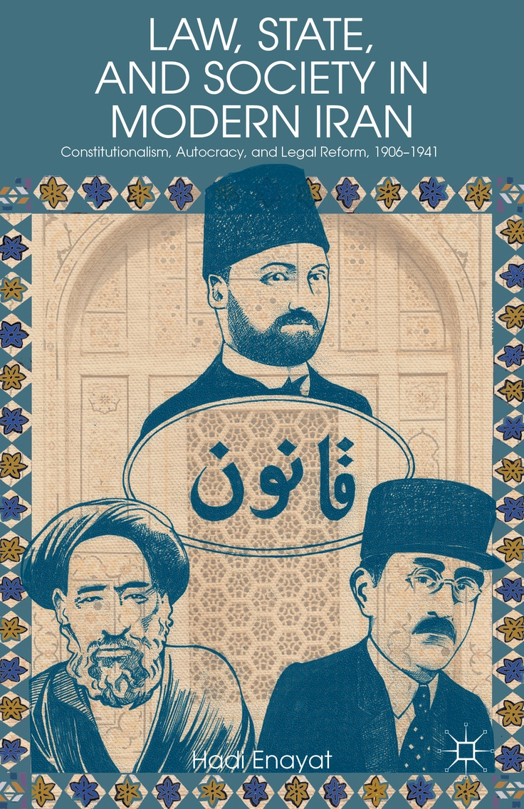 Incorporating History, Sociology, And Rule Of Law Studies, This Book Sheds  Light On An Understudied But Fascinating Dimension Of Modernization In  Iran,
